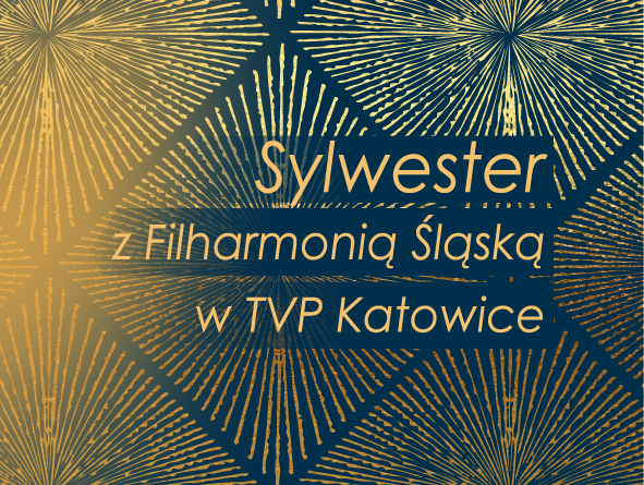 Złoto-granatowa grafika z napisem Sylwester z Filharmonią Śląską w TVP Katowice